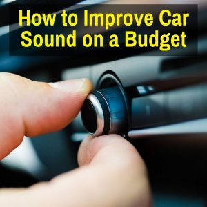 Improving car sound on a budget